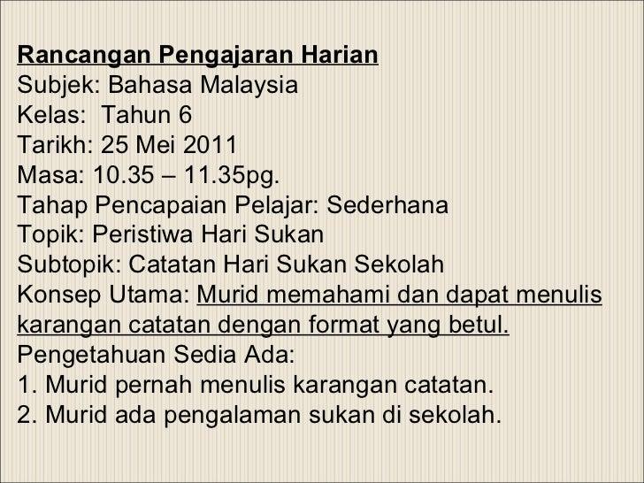 Rancangan Pengajaran Harian Subjek: Bahasa Malaysia Kelas:  Tahun 6 Tarikh: 25 Mei 2011 Masa: 10.35 – 11.35pg.    Tahap Pe...