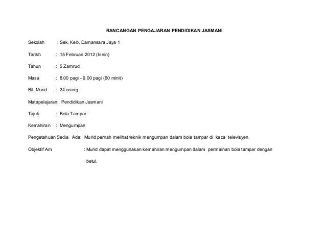 RANCANGAN PENGAJARAN PENDIDIKAN JASMANISekolah       : Sek. Keb. Damansara Jaya 1Tarikh        : 15 Februari 2012 (Isnin)T...