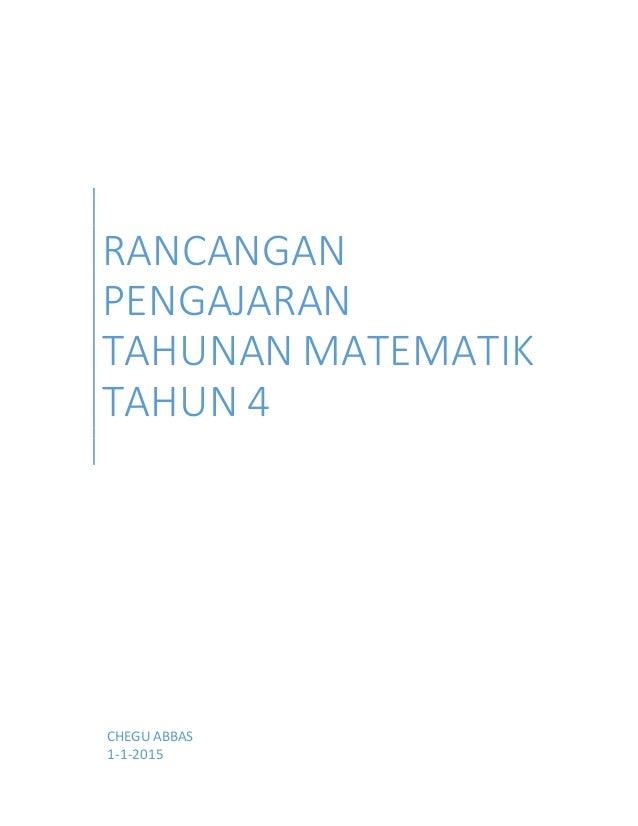 RANCANGAN PENGAJARAN TAHUNAN MATEMATIK TAHUN 4 CHEGU ABBAS 1-1-2015