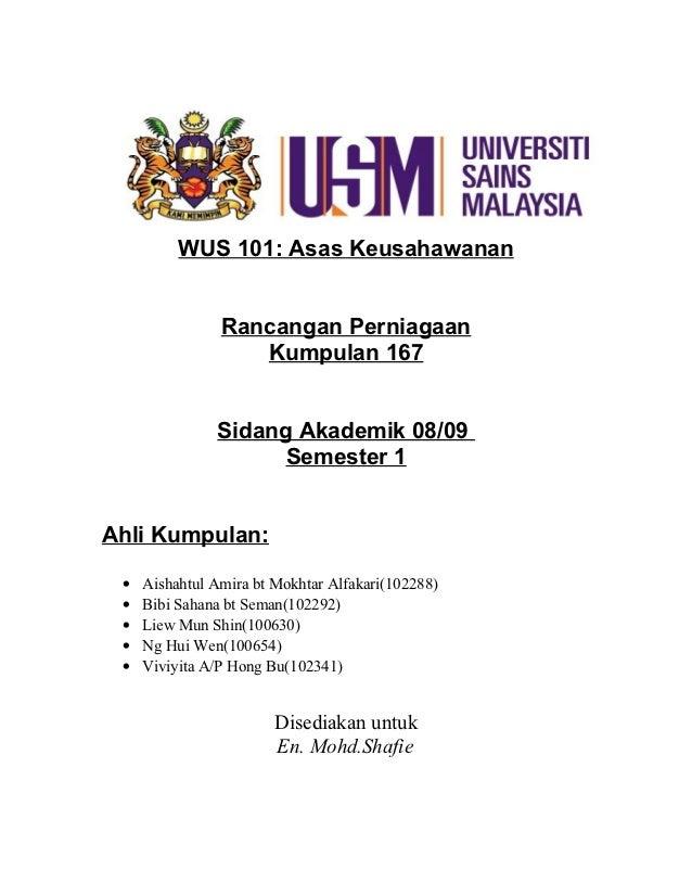WUS 101: Asas Keusahawanan                Rancangan Perniagaan                   Kumpulan 167               Sidang Akademi...