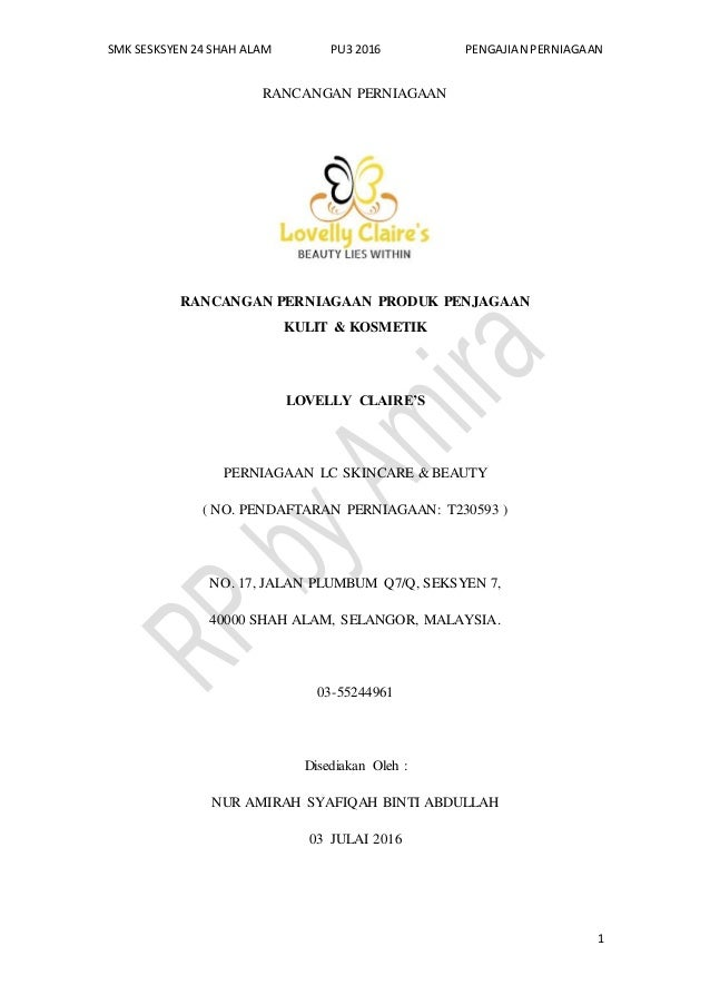 SMK SESKSYEN 24 SHAH ALAM PU3 2016 PENGAJIAN PERNIAGAAN 1 RANCANGAN PERNIAGAAN RANCANGAN PERNIAGAAN PRODUK PENJAGAAN KULIT...
