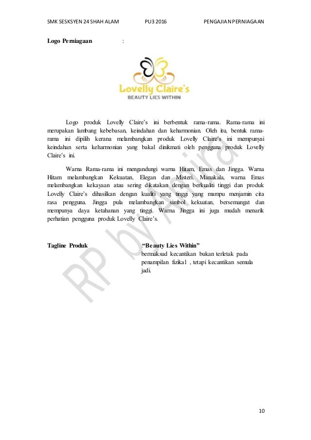 SMK SESKSYEN 24 SHAH ALAM PU3 2016 PENGAJIAN PERNIAGAAN 10 Logo Perniagaan : Logo produk Lovelly Claire's ini berbentuk ra...