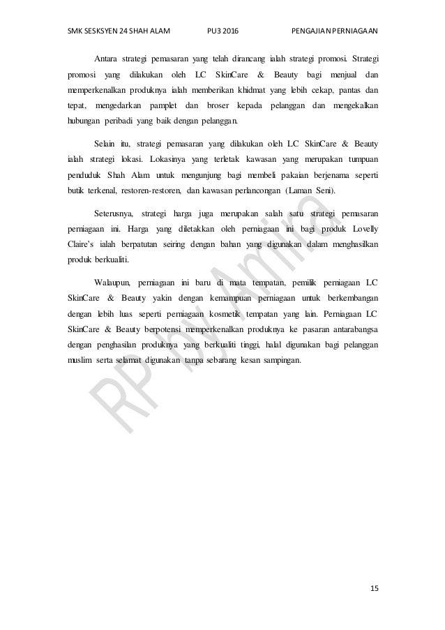 SMK SESKSYEN 24 SHAH ALAM PU3 2016 PENGAJIAN PERNIAGAAN 15 Antara strategi pemasaran yang telah dirancang ialah strategi p...