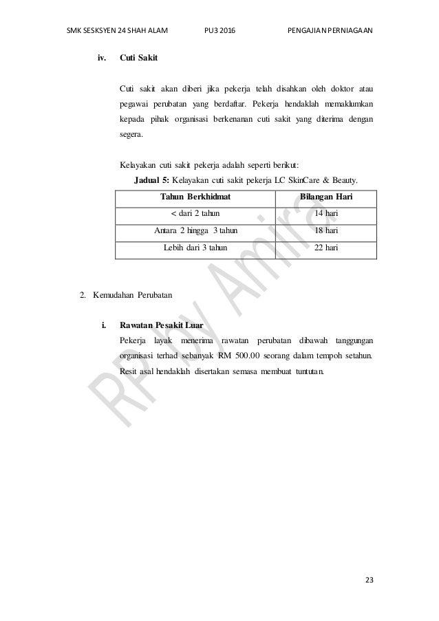 SMK SESKSYEN 24 SHAH ALAM PU3 2016 PENGAJIAN PERNIAGAAN 23 iv. Cuti Sakit Cuti sakit akan diberi jika pekerja telah disahk...