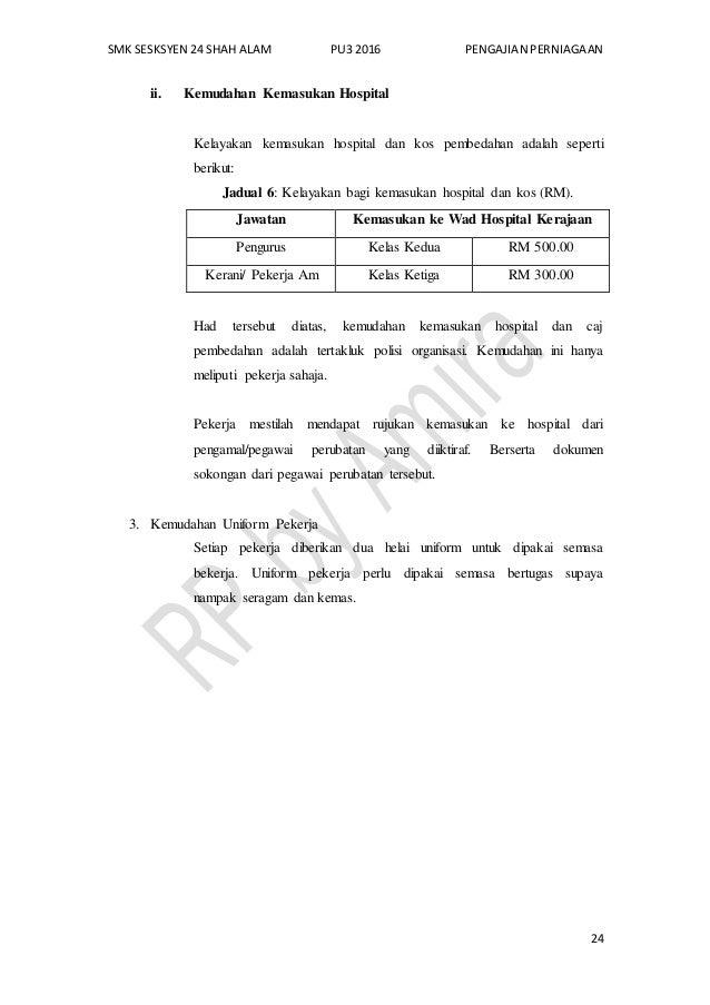 SMK SESKSYEN 24 SHAH ALAM PU3 2016 PENGAJIAN PERNIAGAAN 24 ii. Kemudahan Kemasukan Hospital Kelayakan kemasukan hospital d...