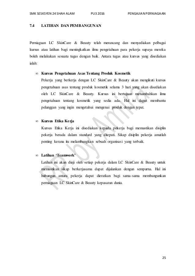 SMK SESKSYEN 24 SHAH ALAM PU3 2016 PENGAJIAN PERNIAGAAN 25 7.4 LATIHAN DAN PEMBANGUNAN Perniagaan LC SkinCare & Beauty tel...