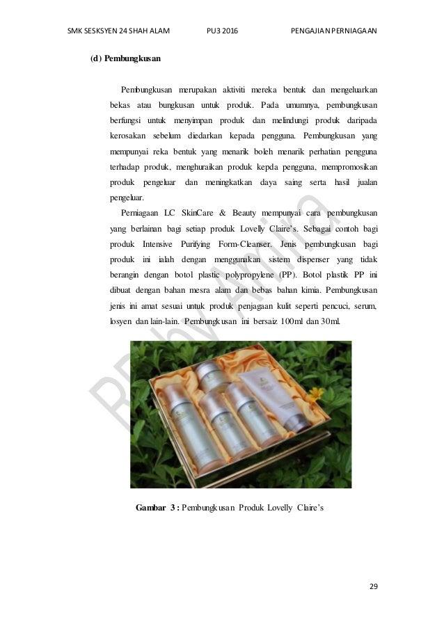 SMK SESKSYEN 24 SHAH ALAM PU3 2016 PENGAJIAN PERNIAGAAN 29 (d) Pembungkusan Pembungkusan merupakan aktiviti mereka bentuk ...