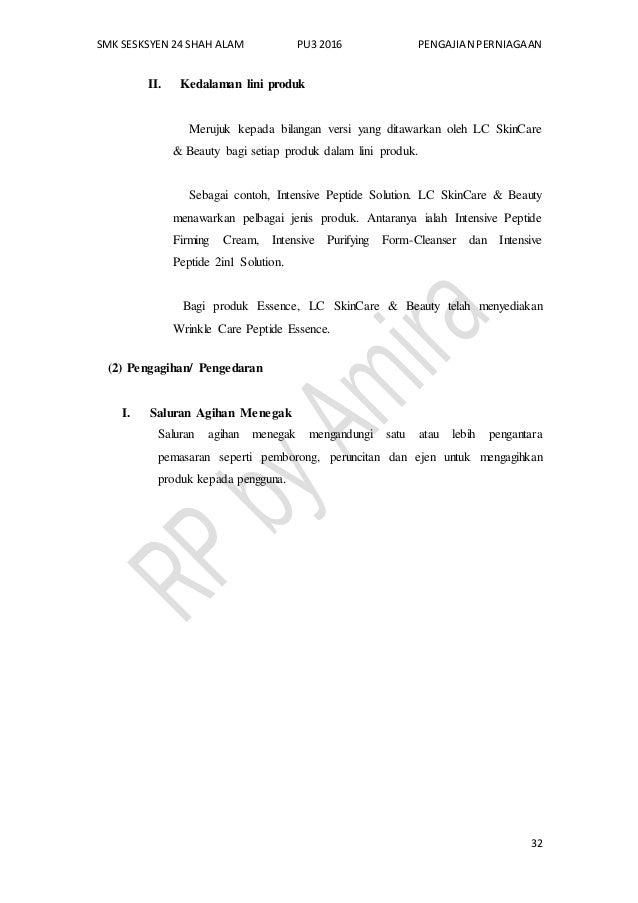 SMK SESKSYEN 24 SHAH ALAM PU3 2016 PENGAJIAN PERNIAGAAN 32 II. Kedalaman lini produk Merujuk kepada bilangan versi yang di...
