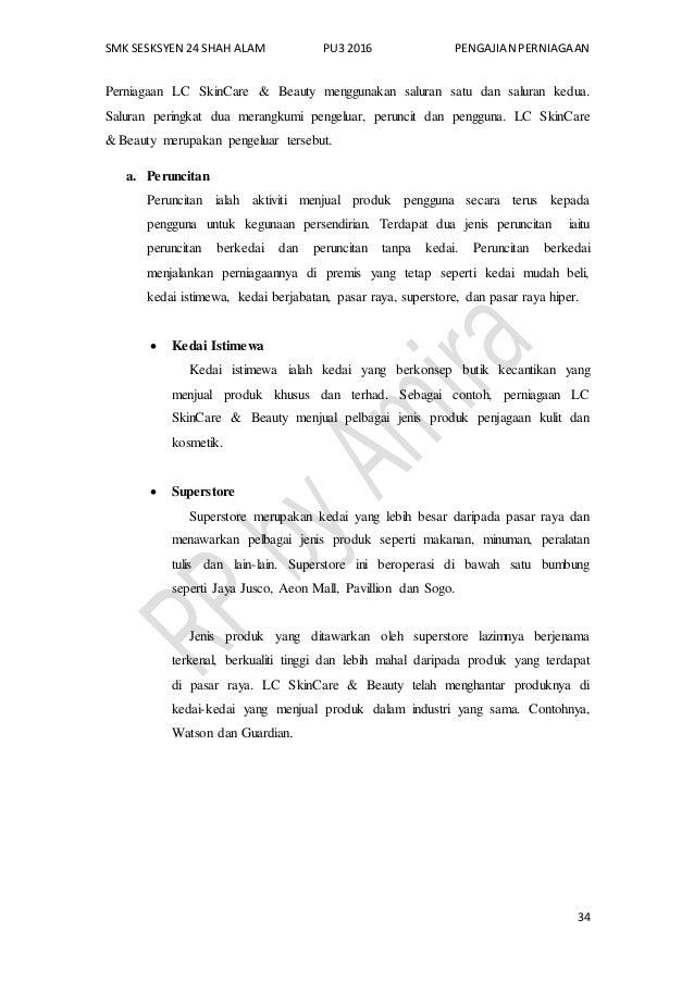 SMK SESKSYEN 24 SHAH ALAM PU3 2016 PENGAJIAN PERNIAGAAN 34 Perniagaan LC SkinCare & Beauty menggunakan saluran satu dan sa...