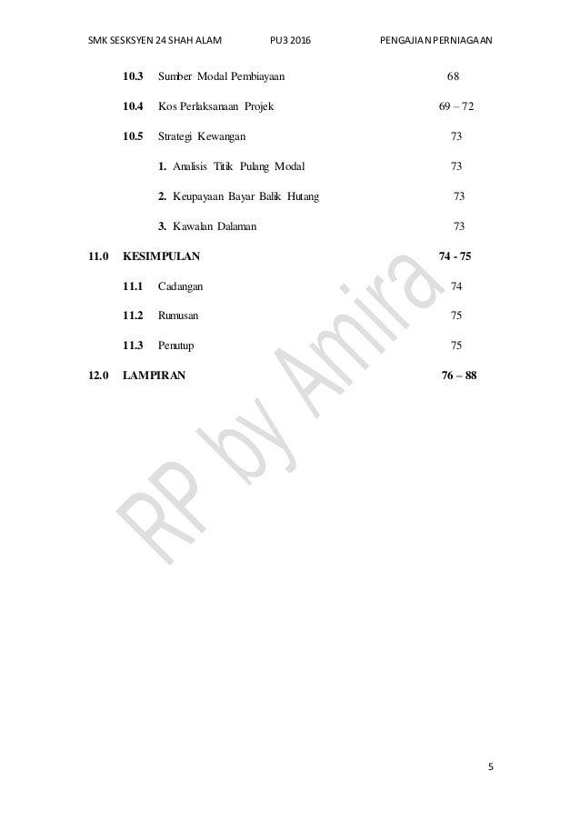 SMK SESKSYEN 24 SHAH ALAM PU3 2016 PENGAJIAN PERNIAGAAN 5 10.3 Sumber Modal Pembiayaan 68 10.4 Kos Perlaksanaan Projek 69 ...