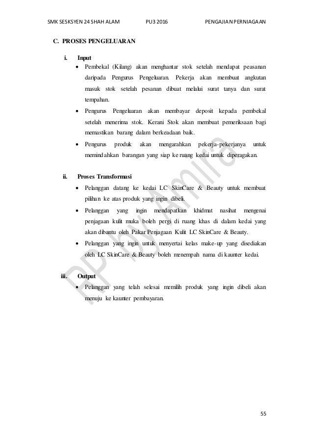 SMK SESKSYEN 24 SHAH ALAM PU3 2016 PENGAJIAN PERNIAGAAN 55 C. PROSES PENGELUARAN i. Input  Pembekal (Kilang) akan menghan...