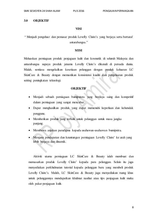 """SMK SESKSYEN 24 SHAH ALAM PU3 2016 PENGAJIAN PERNIAGAAN 8 3.0 OBJEKTIF VISI """" Menjadi pengeluar dan pemasar produk Lovelly..."""