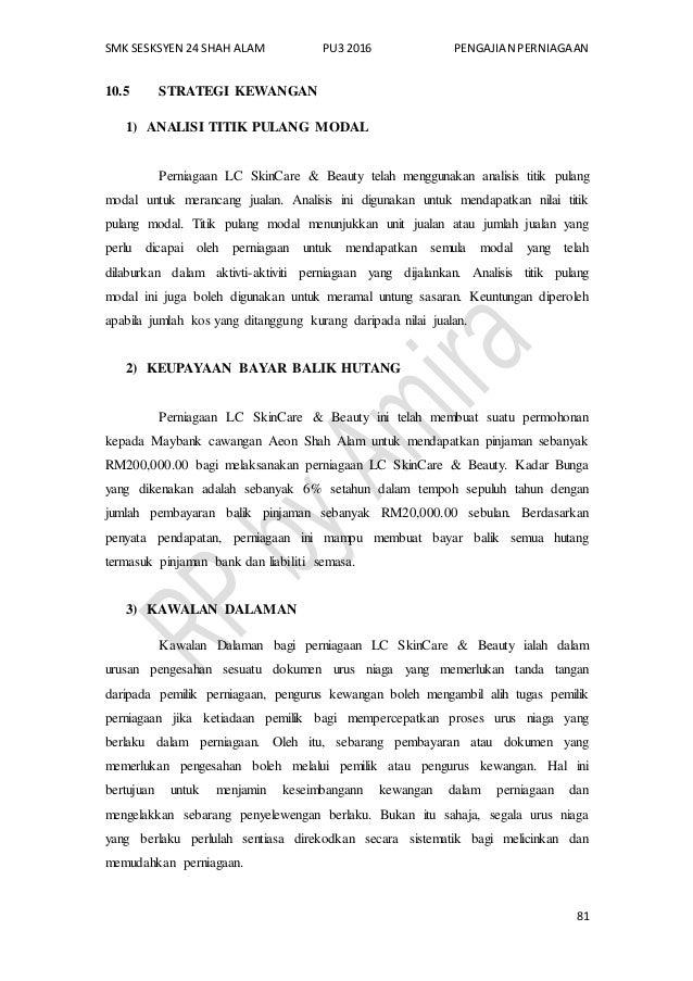 SMK SESKSYEN 24 SHAH ALAM PU3 2016 PENGAJIAN PERNIAGAAN 81 10.5 STRATEGI KEWANGAN 1) ANALISI TITIK PULANG MODAL Perniagaan...