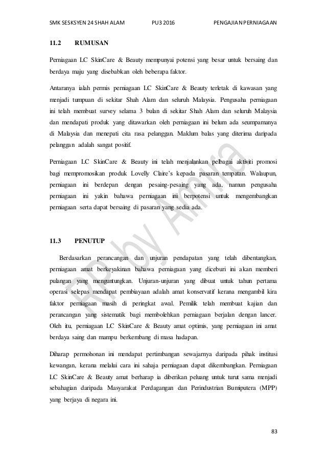 SMK SESKSYEN 24 SHAH ALAM PU3 2016 PENGAJIAN PERNIAGAAN 83 11.2 RUMUSAN Perniagaan LC SkinCare & Beauty mempunyai potensi ...