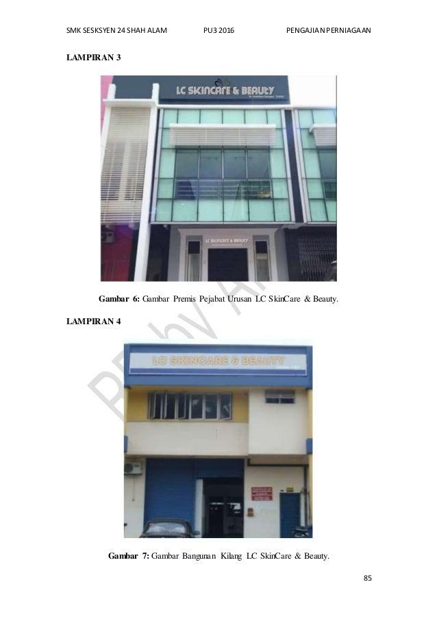 SMK SESKSYEN 24 SHAH ALAM PU3 2016 PENGAJIAN PERNIAGAAN 85 LAMPIRAN 3 Gambar 6: Gambar Premis Pejabat Urusan LC SkinCare &...