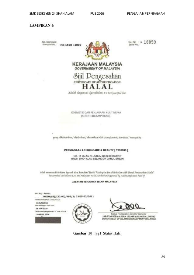 SMK SESKSYEN 24 SHAH ALAM PU3 2016 PENGAJIAN PERNIAGAAN 89 LAMPIRAN 6 Gambar 10 : Sijil Status Halal