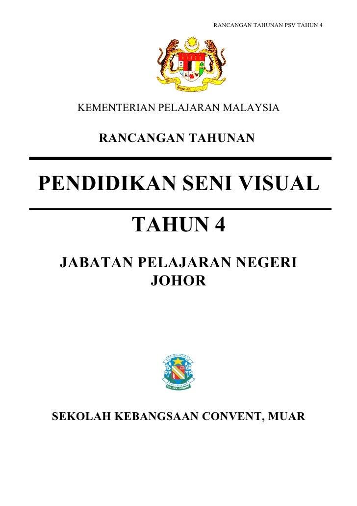 RANCANGAN TAHUNAN PSV TAHUN 4         KEMENTERIAN PELAJARAN MALAYSIA         RANCANGAN TAHUNAN   PENDIDIKAN SENI VISUAL   ...