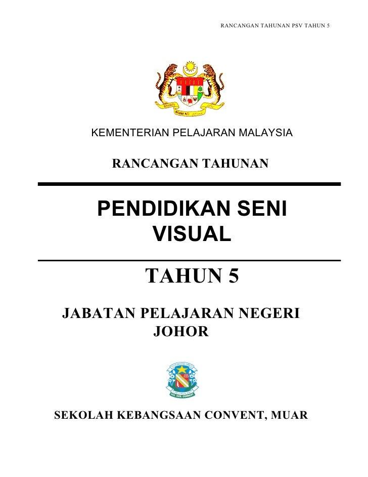 RANCANGAN TAHUNAN PSV TAHUN 5         KEMENTERIAN PELAJARAN MALAYSIA         RANCANGAN TAHUNAN        PENDIDIKAN SENI     ...
