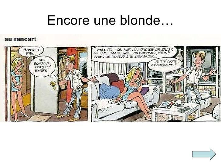Encore une blonde…