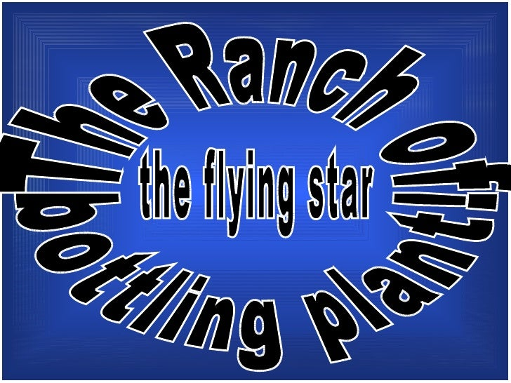 The Ranch of the flying star  bottling plant!