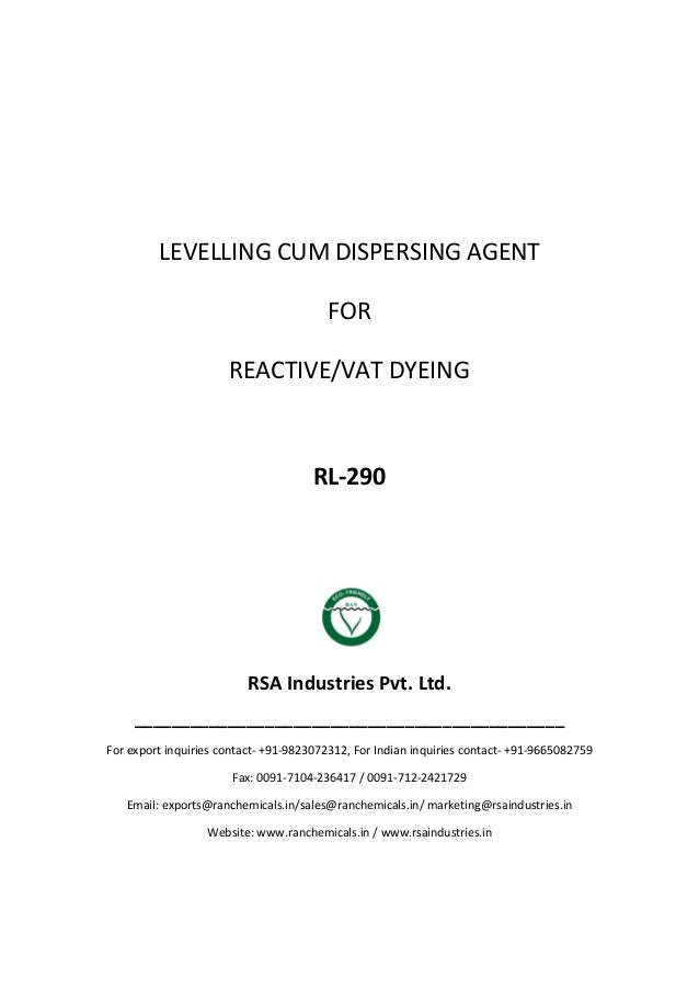 LEVELLING CUM DISPERSING AGENT FOR REACTIVE/VAT DYEING RL-290 RSA Industries Pvt. Ltd. ___________________________________...