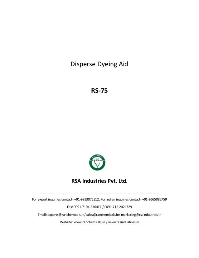 Disperse Dyeing Aid RS-75 RSA Industries Pvt. Ltd. ______________________________________________ For export inquiries con...