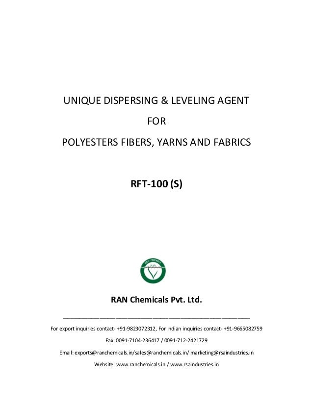 UNIQUE DISPERSING & LEVELING AGENT FOR POLYESTERS FIBERS, YARNS AND FABRICS RFT-100 (S) RAN Chemicals Pvt. Ltd. __________...