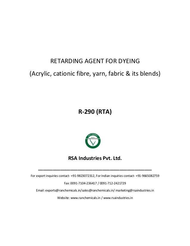 RETARDING AGENT FOR DYEING (Acrylic, cationic fibre, yarn, fabric & its blends) R-290 (RTA) RSA Industries Pvt. Ltd. _____...
