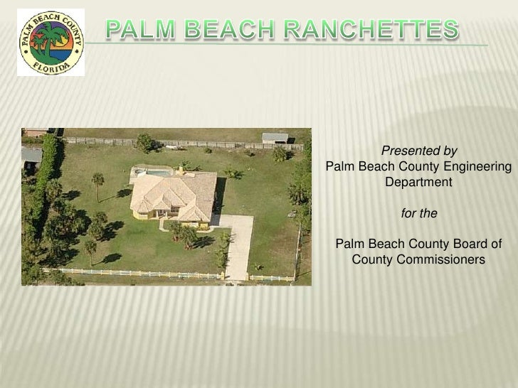 Presented by Palm Beach County Engineering          Department             for the   Palm Beach County Board of    County ...
