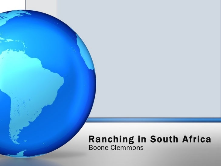 Ranching in South Africa Boone Clemmons