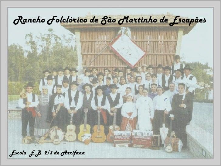 Escola  E.B. 2/3 de Arrifana  Rancho Folclórico de São Martinho de Escapães