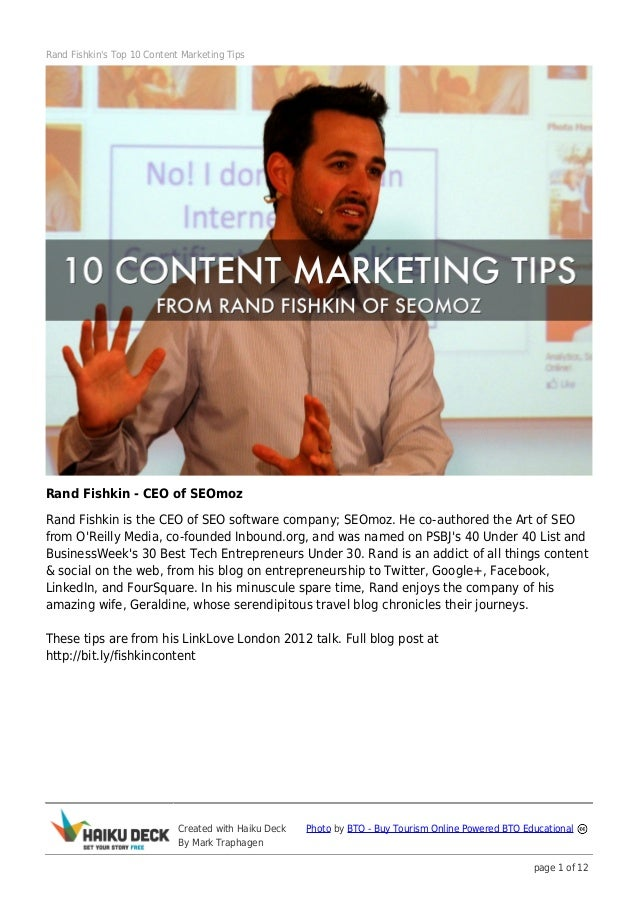 Rand Fishkins Top 10 Content Marketing TipsRand Fishkin - CEO of SEOmozRand Fishkin is the CEO of SEO software company; SE...