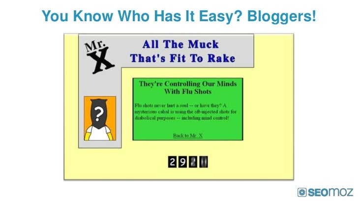 You Know Who Has It Easy? Bloggers!