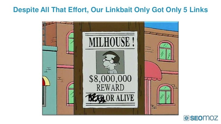 Despite All That Effort, Our Linkbait Only Got Only 5 Links