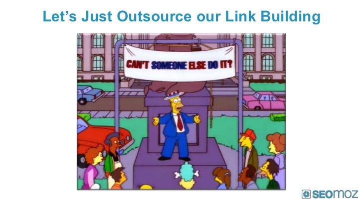 Let's Just Outsource our Link Building