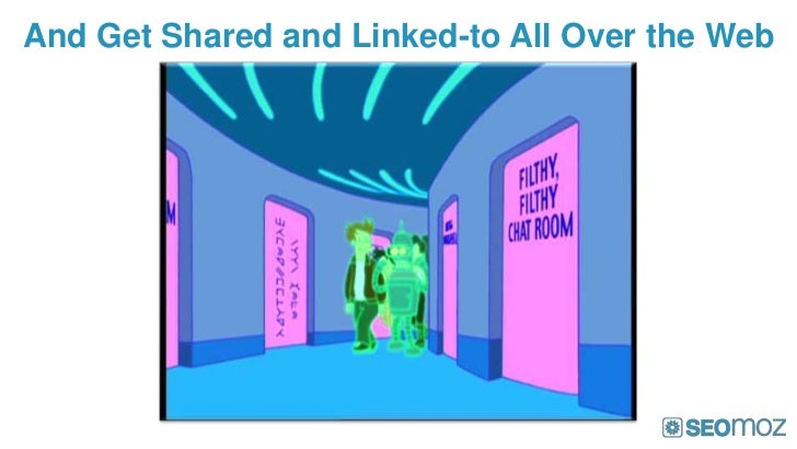 And Get Shared and Linked-to All Over the Web