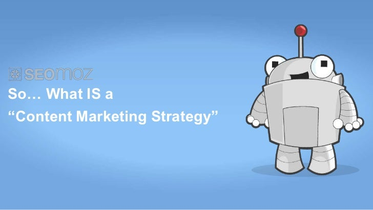 """So… What IS a""""Content Marketing Strategy"""""""