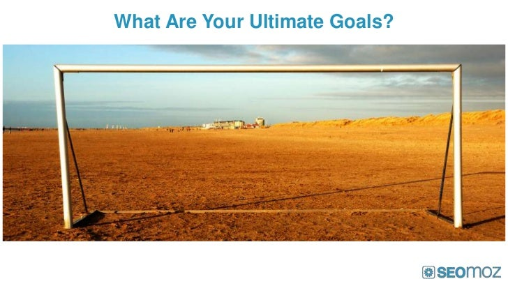 What Are Your Ultimate Goals?