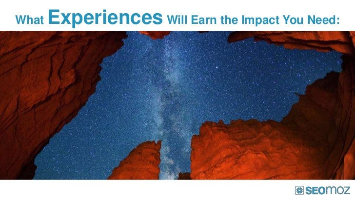 What   Experiences Will Earn the Impact You Need: