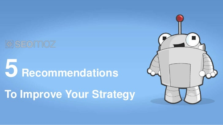 5 RecommendationsTo Improve Your Strategy