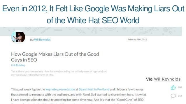 Even in 2012, It Felt Like Google Was Making Liars Out of the White Hat SEO World Via Wil Reynolds