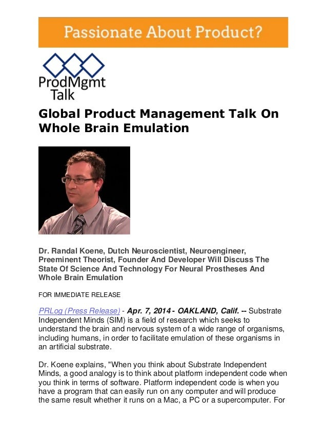 Global Product Management Talk On Whole Brain Emulation Dr. Randal Koene, Dutch Neuroscientist, Neuroengineer, Preeminent ...