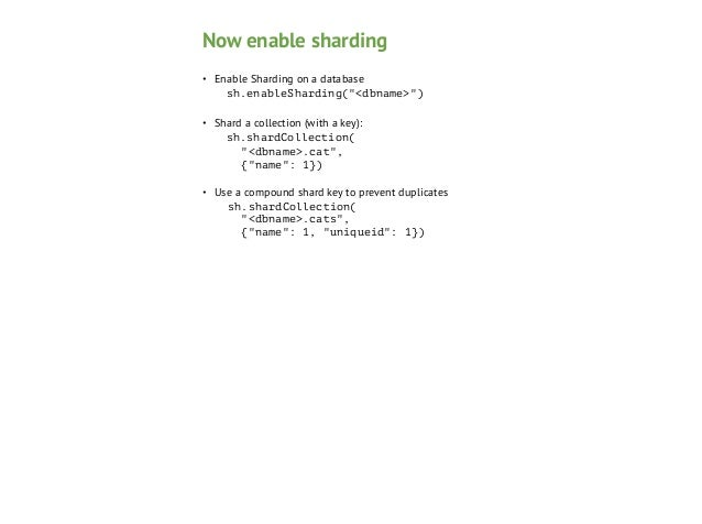 Tag Aware Sharding •  Total control over the distribution of your data!  •  Tag a range of shard keys: sh.addTagRange(<co...