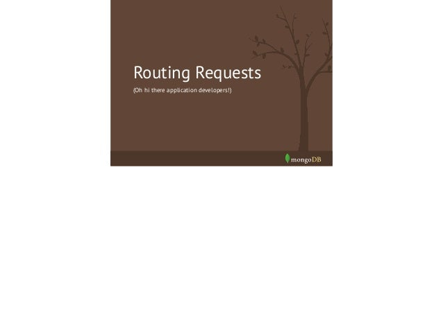 Cluster Request Routing  Scatter Gather  Targeted  Choose your own adventure!