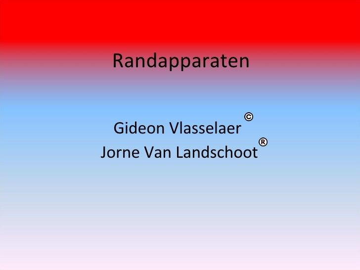 Randapparaten Gideon Vlasselaer  Jorne Van Landschoot