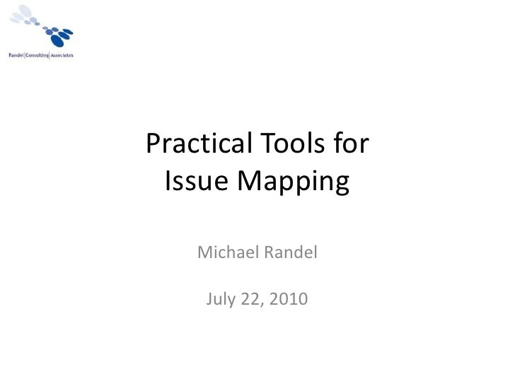 Practical Tools forIssue Mapping<br />Michael Randel<br />July 22, 2010<br />