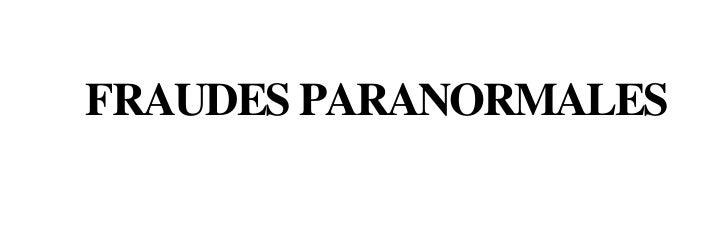 FRAUDES PARANORMALES