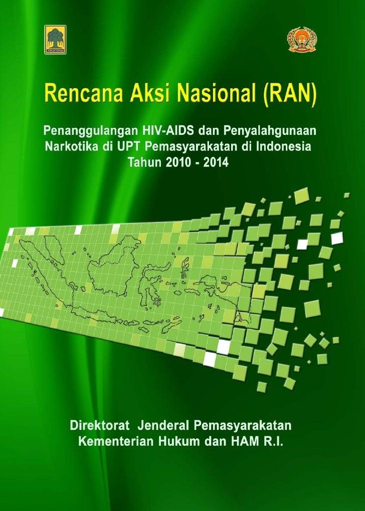 Rencana Aksi Nasional Penanggulangan HIV/AIDS di Lapas dan Rutan     Sambutan Direktur Jenderal Pemasyarakatan Dengan meng...