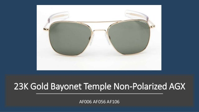 dfa746190cbe7 23K Gold Bayonet Temple Non-Polarized AGX AF006 AF056 AF106  3. Randolph  Engineering Aviator Sunglasses • These sunglasses are the real deal!