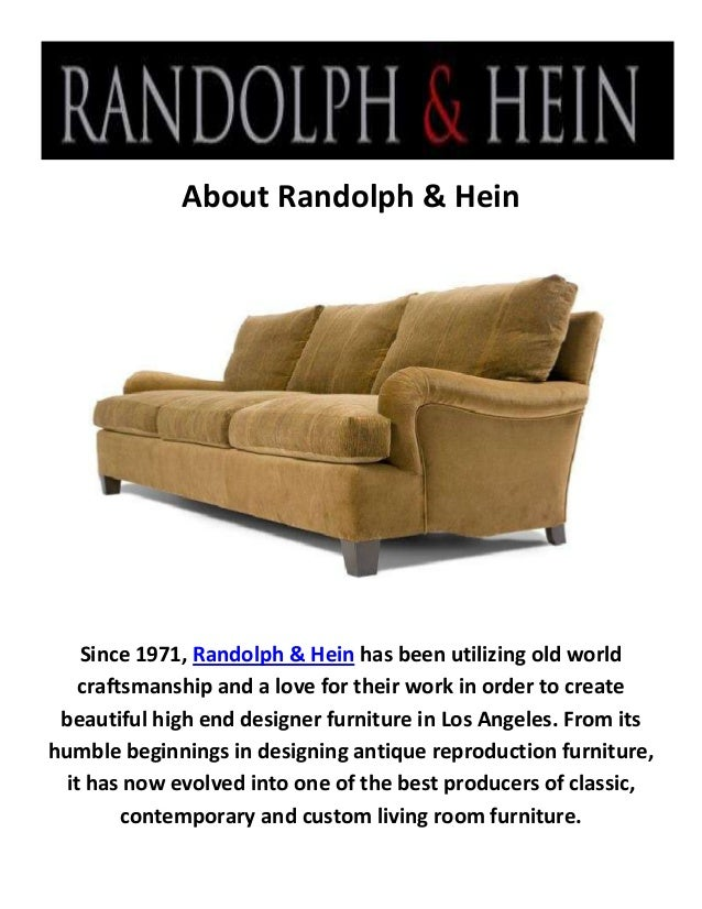 About Randolph U0026 Hein Since 1971, Randolph U0026 Hein Has Been Utilizing Old  World Craftsmanship Designer Furniture Store Los Angeles The Randolph ...